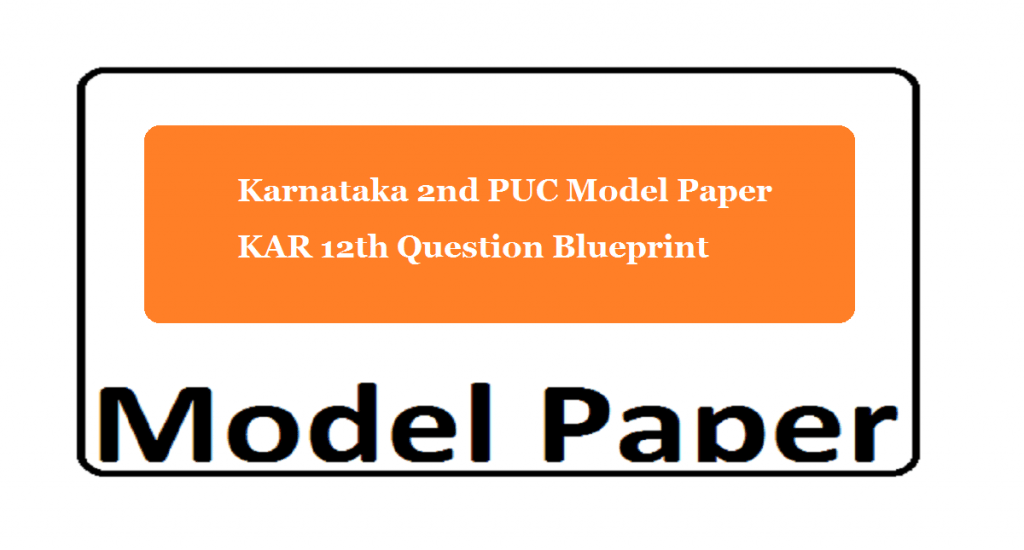 2nd PUC Model Paper 2020 KAR 12th Question Blueprint 2020