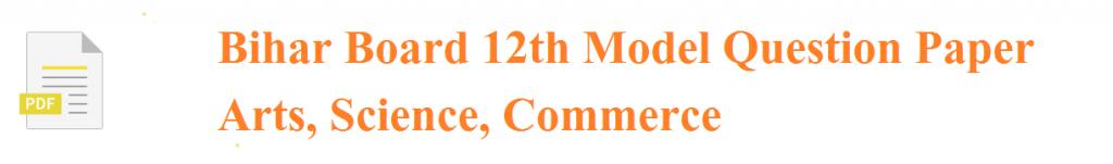 Bihar Board 12th Model Paper Blueprint 2020 BSEB 12th Important Question Syllabus Exam Pattern 2020
